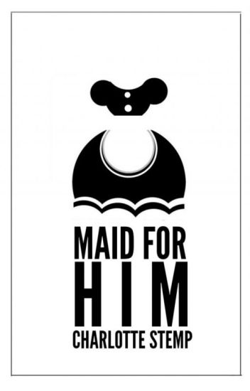 Maid For Him