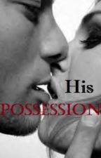 His Possession by Cici_Darling