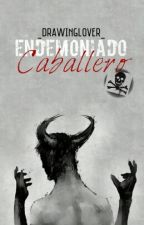 Endemoniado Caballero © (Yaoi/Gay) [Editando] by _DrawingLover_