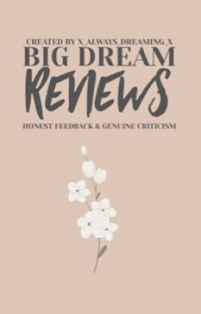 Dream Big Reviews by X_always_dreaming_x