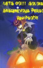 The Soloist Of Mischievous Persona's Rhapsody-Solace in Vocals~♥ by nicollettenikki