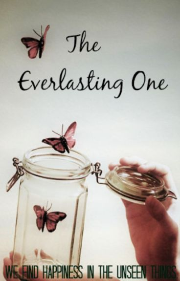 The Everlasting One by HiddenAuthor21