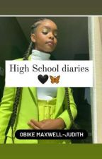 High School diaries 🖤🦋 by ObikeMaxwellJudith
