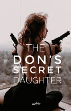 The Don's Secret Daughter by abbienice