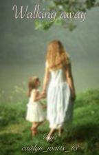 Walking away by Unknown_Writer3000