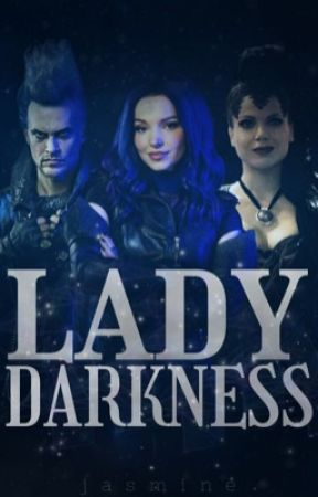 Lady Darkness ➖ Descendants AU. by harleyQuinnfan17