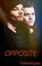 OPPOSITE ✔️ (Larry Stylinson) EN CORRECTION.⚠️ by HalineStyles