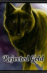 Rejected Gold by _rayrayrayrayray_
