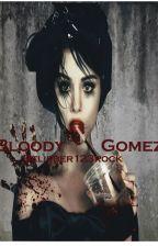 Bloody Gomez #Wattys2016 by belieber123rock