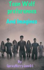 Teen Wolf Preferences and Imagines by -SprayBerryJam01-