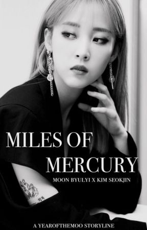 miles of mercury || moon byulyi x kim seokjin by yearofthemoo