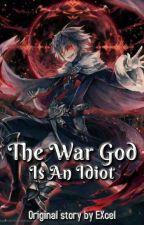 I am a war god in a video game but I am an idiot by ShasankHazarika