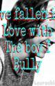 I've Fallen In Love With The Boy I Bully by xXx_peaches_xXx