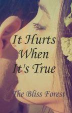 It Hurts When It's True (Affaire de Coeur, #1) by theblissforest