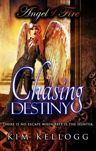 Angel of Fire - Chasing Destiny - Book Three ***Updates Weekly!!!***