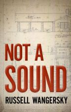 Not A Sound by RussellWangersky