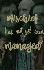 Mischief has not yet been managed... by Hermionefriendgroup
