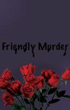 Friendly Murder by d_xxx44