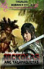 HIWAGA Book 2: NICKOLAS, Ang Tagapagligtas by Cory_khong