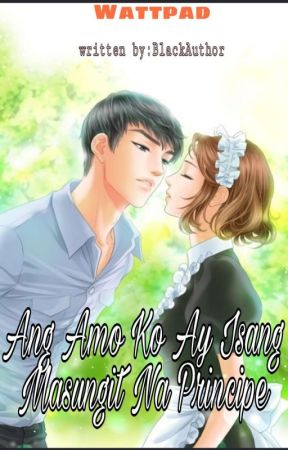 Ang Amo Ko Ay Isang Masungit Na Principe by miss_RTM