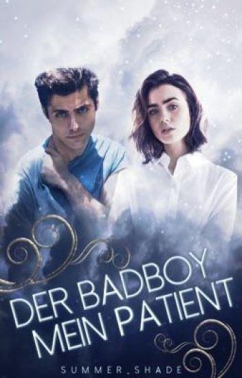 Der Bad Boy, mein Patient