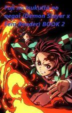 Fuji no tsukutta no negai ( Demon Slayer x Fem Reader) BOOK 2 by Akariqueen16