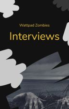 WattpadZombies: Interviews by WattpadZombies