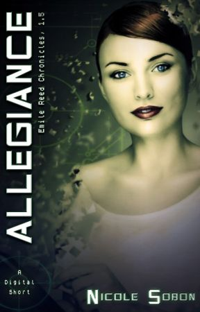 Allegiance (The Emile Reed Chronicles, 1.5) by NicoleSometimes