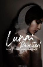 Luna: Reunited by -mysterious_woman-
