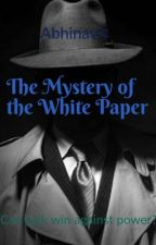 The Mystery of the White Paper by Abhisai1