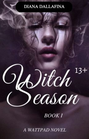 Witch Season: Book 1 by dianatula