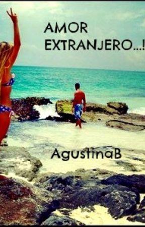 ¡Amor Extranjero! [EN EDICIÓN] by aguustinab