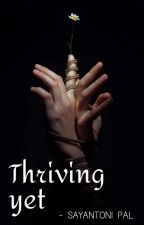 THRIVING YET (A short story) by orgasmiquesay