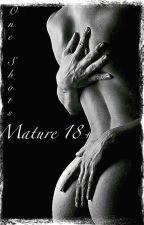 Mature One Shots by RavishingPheonix