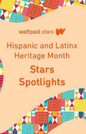 Hispanic and Latinx Heritage Month - Stars Spotlights by WattpadStars