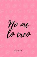 No me lo creo (Historia corta) by Ma-E-7