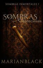 Sombra silenciosa (Sombras Inmortales #1) by MarianBlack