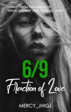 6/9 (Fraction Of LOVE) by mercy_jhigz