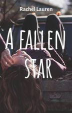 A Fallen Star by rachwritess