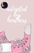 Adopted by Heathers Cast by chaoticgeek