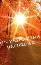 UN PASEO PARA RECORDAR by distrylove