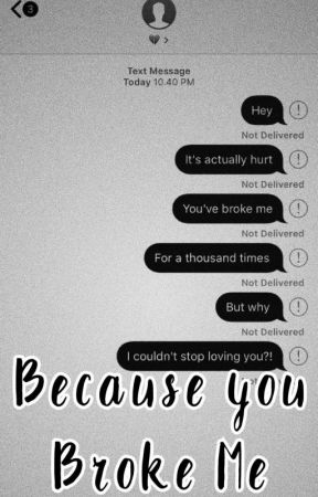 Because You Broke Me  by Mac_and_Shit