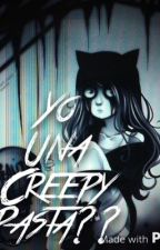 Yo una creepypasta?? by TheCharlyxs_omg