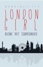 London Girl: Alone but Surrounded: Hiatus by numbingsleep