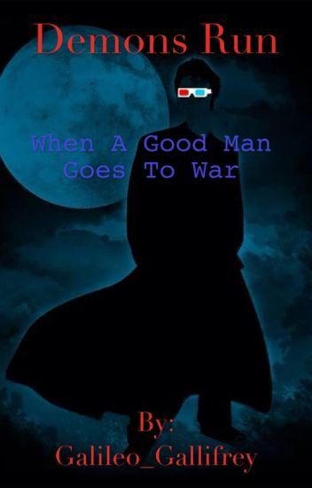 Demons Run (When A Good Man Goes To War)