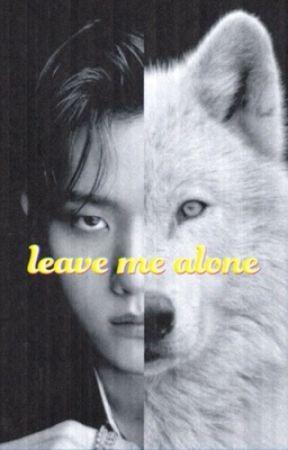 leave me alone • omegaverse by luesta