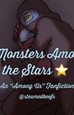 ⭐️ Monsters Among the Stars ⭐️  by steamedbeefs
