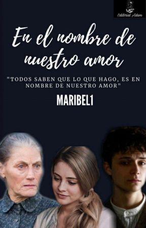 En El Nombre de Nuestro Amor by Maribeli1