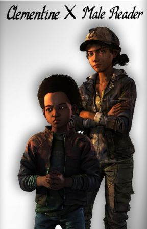Fates Intertwined (The Walking Dead Clementine x Male Reader) by KaiUchihax