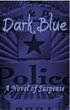 Dark Blue - A Novel of Suspense by JrHannafin